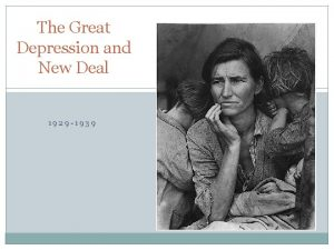The Great Depression and New Deal 1929 1939