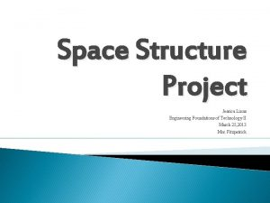 Space Structure Project Jessica Linus Engineering Foundations of