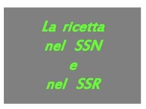 La ricetta nel SSN e nel SSR La