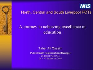 North Central and South Liverpool PCTs A journey