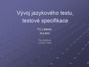 Vvoj jazykovho testu testov specifikace TU Liberec 22
