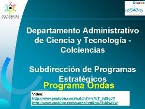 Departamento Administrativo de Ciencia y Tecnologa Colciencias Subdireccin