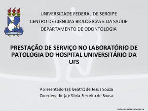 UNIVERSIDADE FEDERAL DE SERGIPE CENTRO DE CINCIAS BIOLGICAS