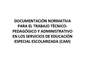DOCUMENTACIN NORMATIVA PARA EL TRABAJO TCNICOPEDAGGICO Y ADMINISTRATIVO
