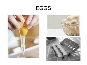EGGS NUTRIENTS Eggs are a nutrient dense food