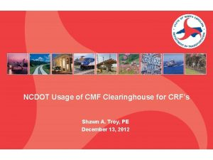 NCDOT Usage of CMF Clearinghouse for CRFs Shawn
