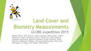 Land Cover and Biometry Measurements GLOBE expedition 2015