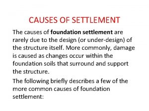 CAUSES OF SETTLEMENT The causes of foundation settlement