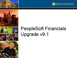People Soft Financials Upgrade v 9 1 Upgrade