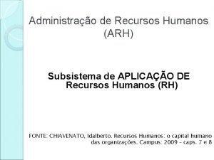 Administrao de Recursos Humanos ARH Subsistema de APLICAO