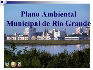 Plano Ambiental Municipal de Rio Grande Prefeitura Municipal