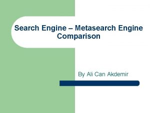 Search Engine Metasearch Engine Comparison By Ali Can