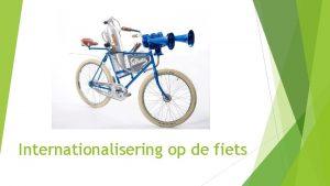 Internationalisering op de fiets Regional Skills Labs Versterking
