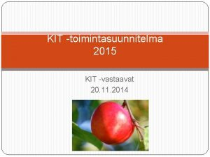 KIT toimintasuunnitelma 2015 KIT vastaavat 20 11 2014