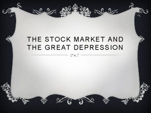 THE STOCK MARKET AND THE GREAT DEPRESSION STOCK