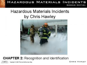 Hazardous Materials Incidents by Chris Hawley CHAPTER 2