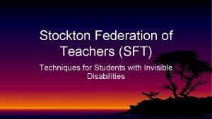 Stockton Federation of Teachers SFT Techniques for Students