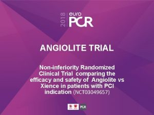 ANGIOLITE TRIAL Noninferiority Randomized Clinical Trial comparing the