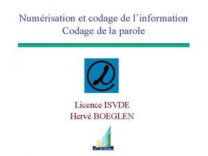 Numrisation et codage de linformation Codage de la