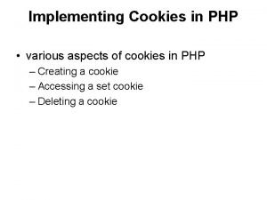 Implementing Cookies in PHP various aspects of cookies