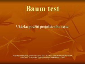 Baum test Ukzka pouit projektivnho testu Dostupn z