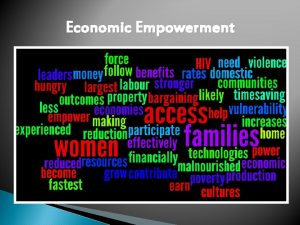 Economic Empowerment Economic Empowerment The objective for this