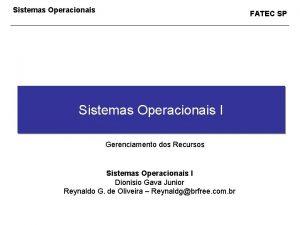 Sistemas Operacionais FATEC SP Sistemas Operacionais I Gerenciamento