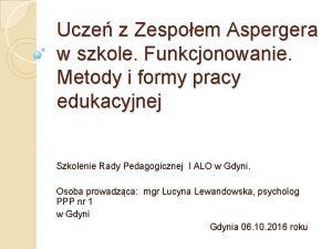 Ucze z Zespoem Aspergera w szkole Funkcjonowanie Metody