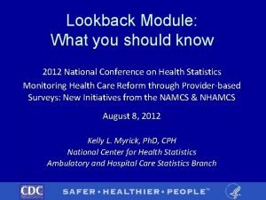 Lookback Module What you should know 2012 National