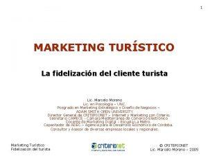 1 MARKETING TURSTICO La fidelizacin del cliente turista