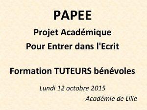 PAPEE Projet Acadmique Pour Entrer dans lEcrit Formation
