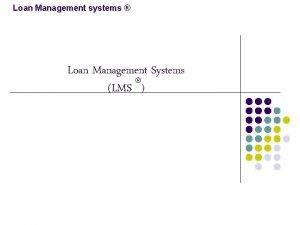 Loan Management systems Loan Management Systems LMS Loan