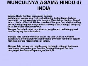 MUNCULNYA AGAMA HINDU di INDIA Agama Hindu tumbuh