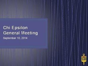Chi Epsilon General Meeting September 10 2014 Officer