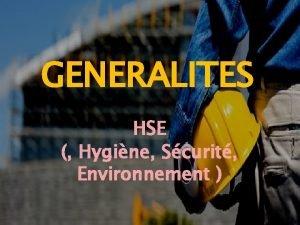 GENERALITES HSE Hygine Scurit Environnement Qualit Aptitude dun