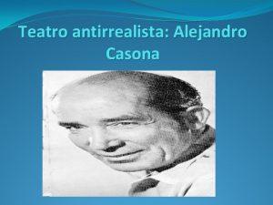 Teatro antirrealista Alejandro Casona NDICE Biografa Alejandro Casona