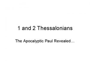 1 and 2 Thessalonians The Apocalyptic Paul Revealed