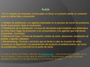 PLAZA Es el conjunto de empresas involucradas en