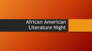 African American Literature Night Why African American Literature