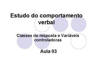 Estudo do comportamento verbal Classes de resposta e