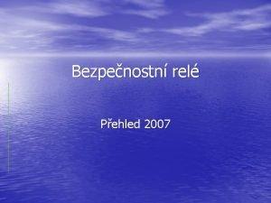 Bezpenostn rel Pehled 2007 Pojem bezpenostn rel Je