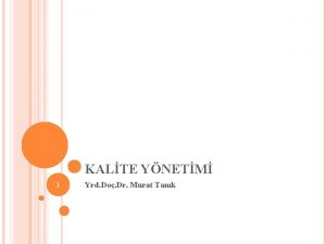 KALTE YNETM 1 Yrd Do Dr Murat Tank