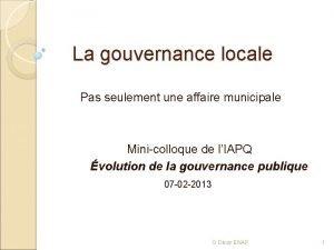 La gouvernance locale Pas seulement une affaire municipale