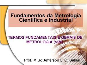 Fundamentos da Metrologia Cientfica e Industrial TERMOS FUNDAMENTAIS
