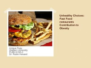 Unhealthy Choices Fast Food restaurants Contribution to Obesity