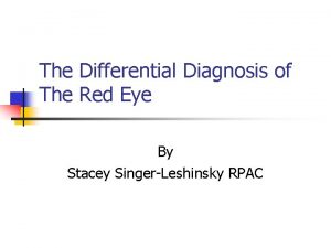 The Differential Diagnosis of The Red Eye By