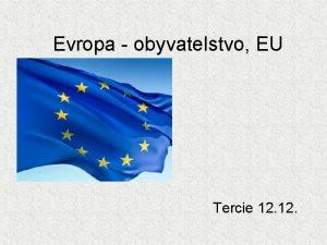 Evropa obyvatelstvo EU Tercie 12 een kol een