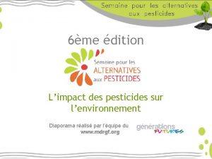 6me dition Limpact des pesticides sur lenvironnement Diaporama