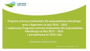Program ochrony rodowiska dla wojewdztwa lubuskiego wraz z