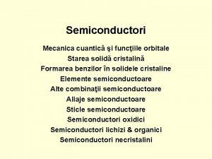 Semiconductori Mecanica cuantic i funciile orbitale Starea solid